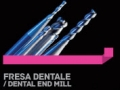 Fresa Dentale / Dental End Mill